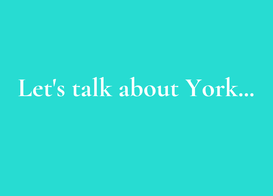 Let's talk about York…
