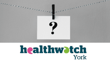 Tell Healthwatch York what you think about them!