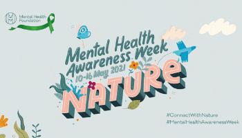 Mental Health Awareness Week 10-16 May – Nature and Mental Health