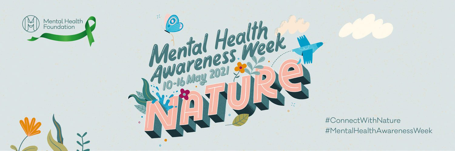 An illustration that reads: Mental Health Awareness Week 'Nature'. Around the word nature are illustrations of leaves, water, a butterfly and bird.