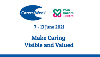 Carers Week (7-13 June) – Making Carers Visible and Valued