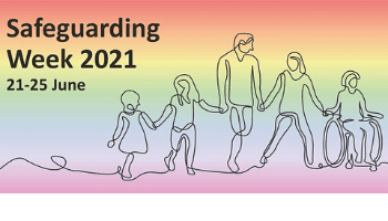 Safeguarding Week (21-25 June) – 'Safeguarding is everybody's business'